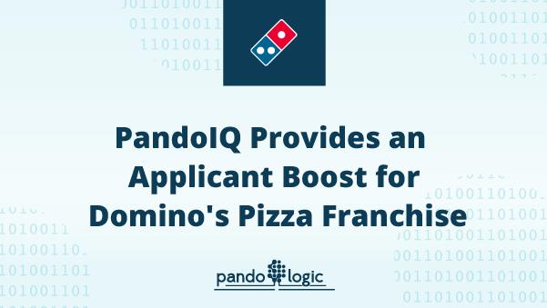 pandoIQ provides applicant boost for Domino's Pizza Franchise